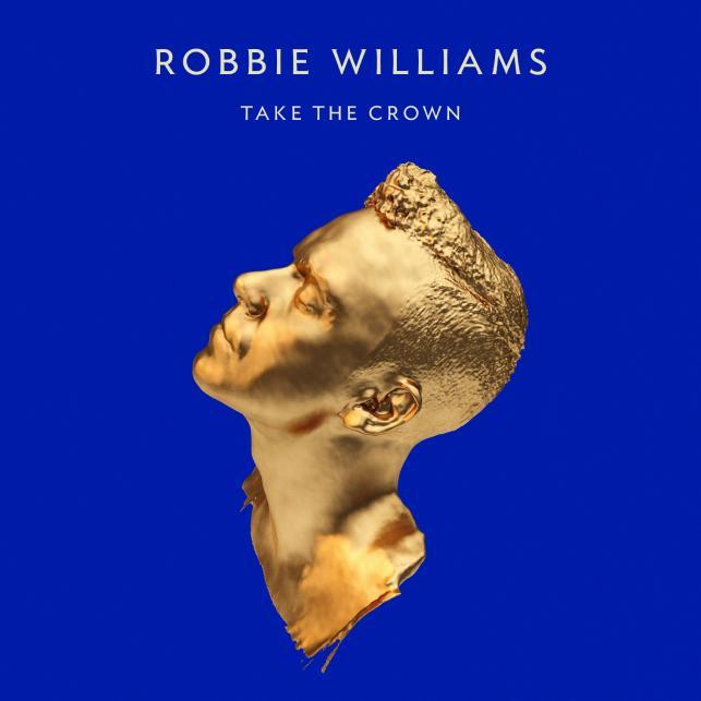 "Robbie Williams ""Take The Crown"""