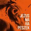 """Maria Peszek """"Jezus Maria Peszek"""""""