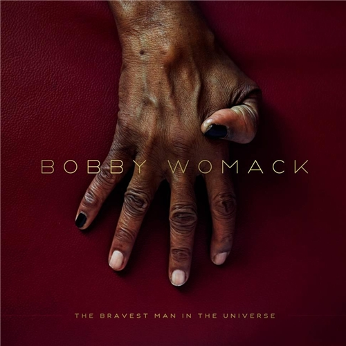 "1. Bobby Womack – ""The Bravest Man in the Universe"""