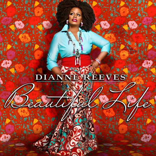 """Beautiful Life"" – Dianne Reeves"