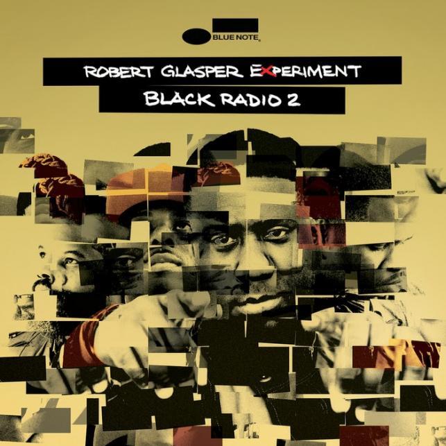 """Black Radio 2"" –Robert Glasper Experiment"