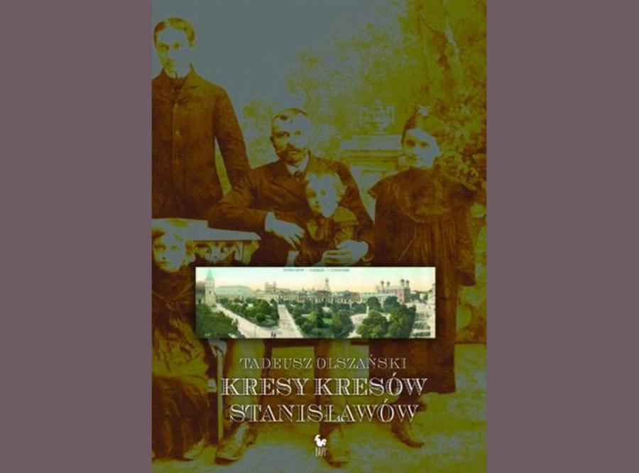 Książka Tadeusza Olszańskiego przywraca pamięć o kolejnym skrawku polskiej Atlantydy